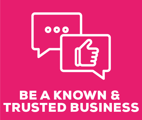 Be A Known & Trusted Business