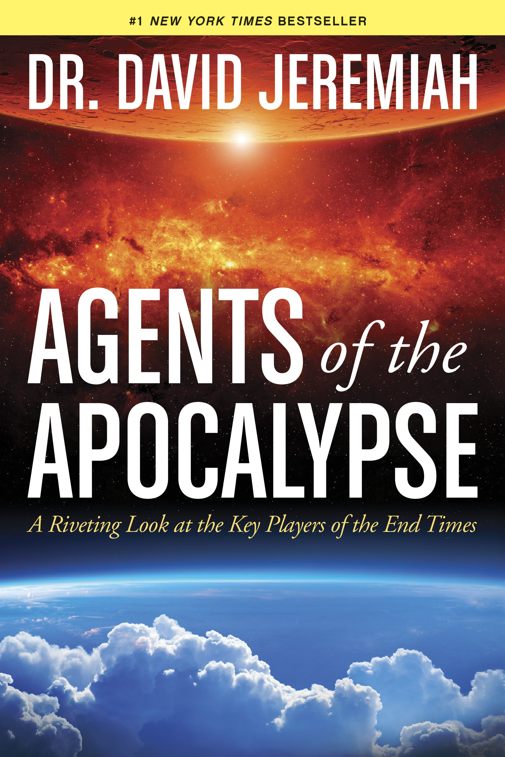 Agents of The Apocalypse  by Dr. David Jeremiah