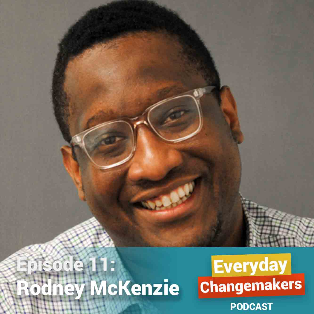 On Shifting The Story and Finding Your Own Goodness - Rodney McKenzie is the VP of Campaigns and Partnerships for Demos: An Equal Say and An Equal Chance For All.Rodney takes us back to the moment, over a decade ago, that woke him up to his calling. It was a moment that taught him about the power of shifting his perception from