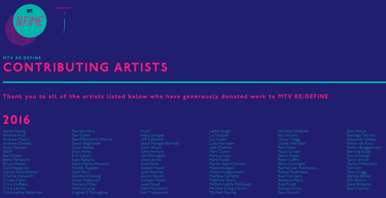 CONTRIBUTING ARTISTS | MTV STAYING ALIVE FOUNDATION | MTV RE:DEFINE 2016 | DALLAS CONTEMPORARY MUSEUM | THE GOSS MICHAEL FOUNDATION |    MASSIMO AGOSTINELLI    |