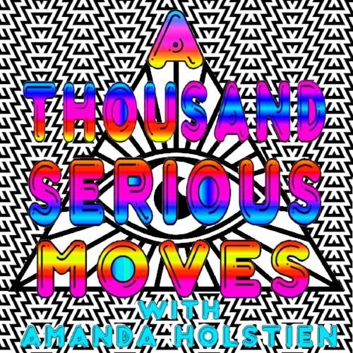 Amanda Holstien A Thousand Serious Moves Podcast.jpg