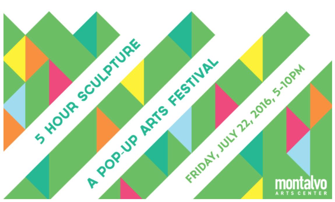 Montalvo Arts Center    5 Hour Pop-Up Sculpture  Friday, July 22, 5pm-10pm