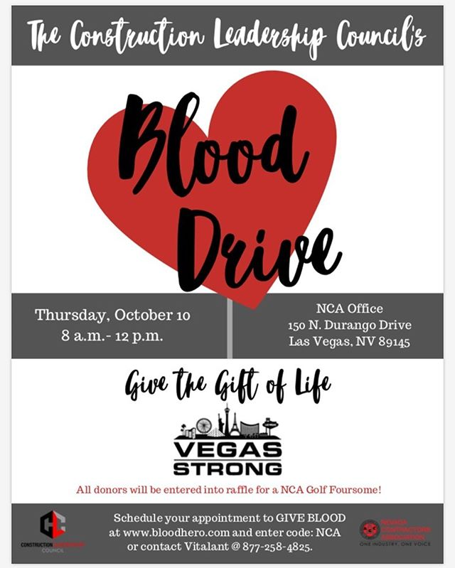 The Construction Leadership Council (CLC) is hosting a blood drive on behalf of the Nevada Contractors Association on October 10th from 8am to noon in remembrance of the 1 October Shooting. If you would like to schedule an appointment in advance to donate please DM for the link. Thank you!! #blooddrive #vegasstrong #givingbacktothecommunity