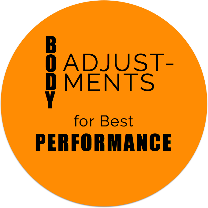 Body Adjustments for Best Performance
