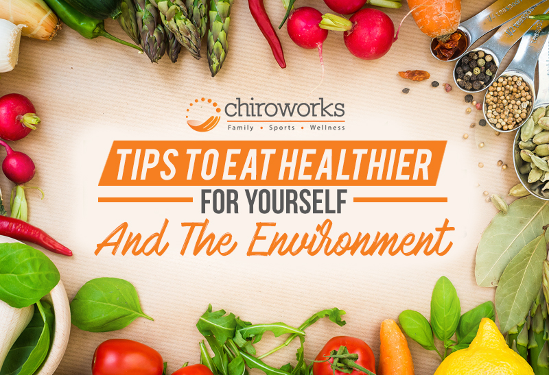 Tips To Eat Healthier For Yourself And The Environment.jpg