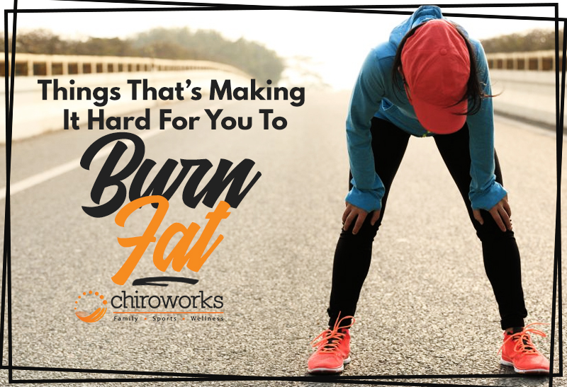 Things That's Making It Hard For You To Burn Fat.jpg