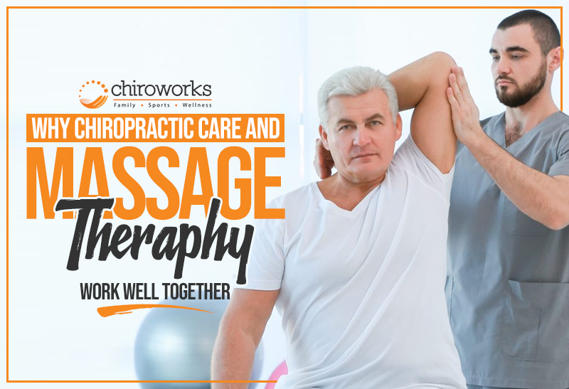 Why Chiropractic Care And Massage Therapy Work Well Together.jpg