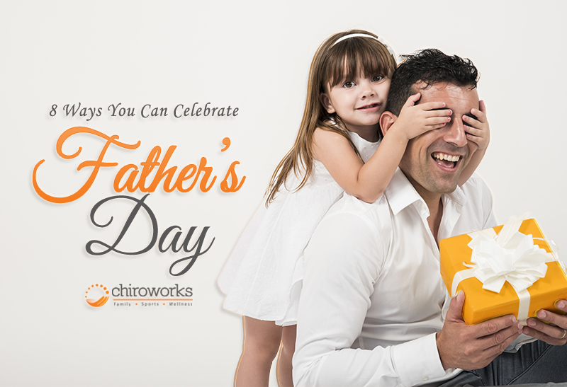 8 Ways You Can Celebrate Father's Day.jpg