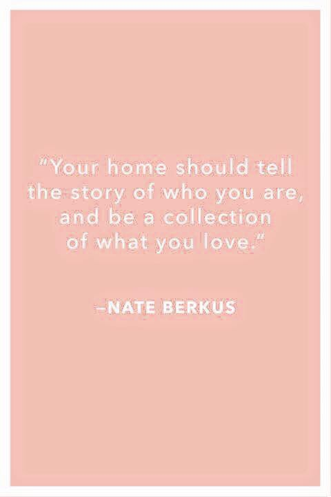 "Pink graphic of the quote from Nate Berkus, ""Your home should tell the story of who you are, and be a collection of what you love."" 