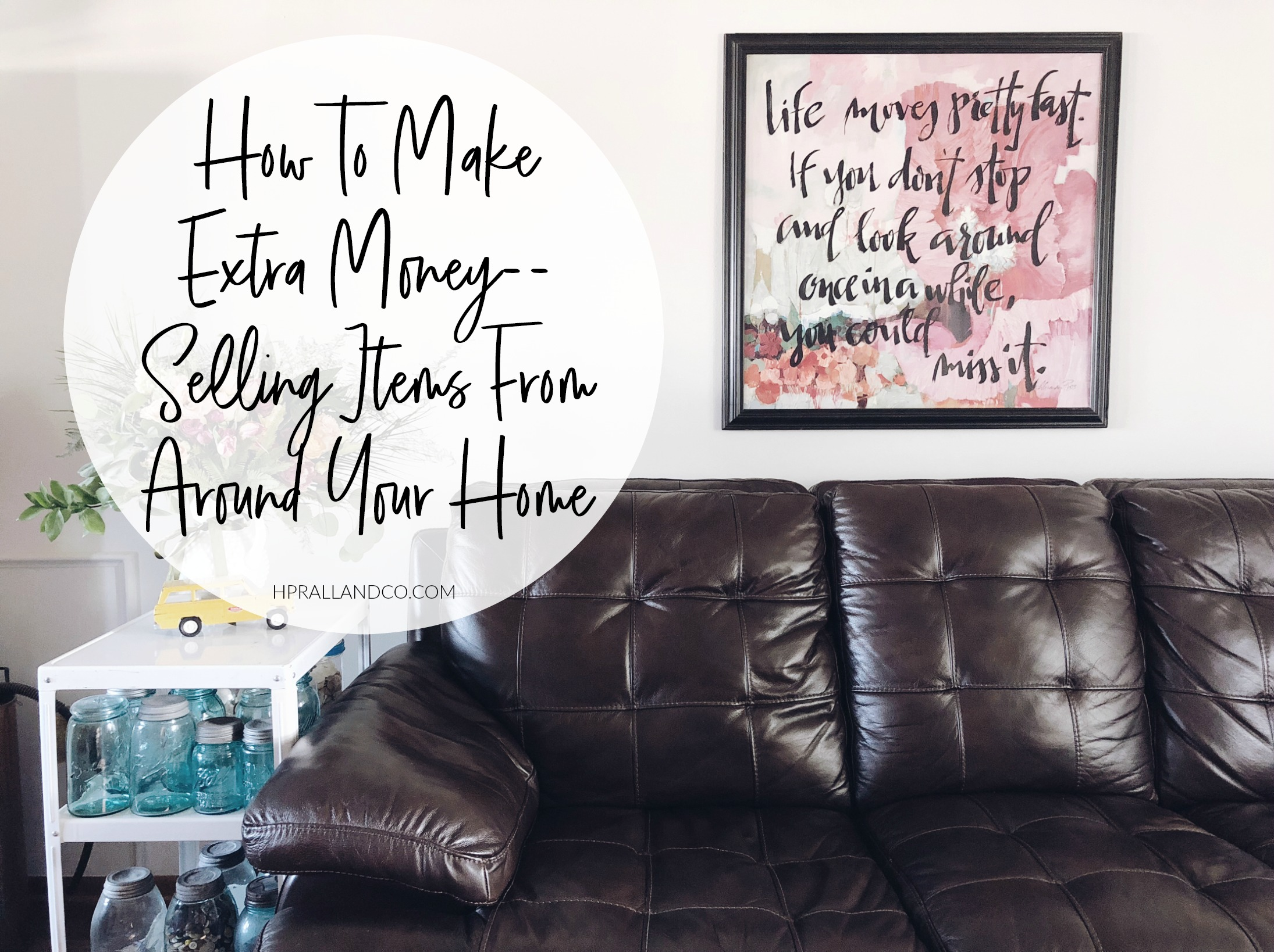 How To Make Extra Money--Selling Items From Around Your Home from HPrallandCo.com