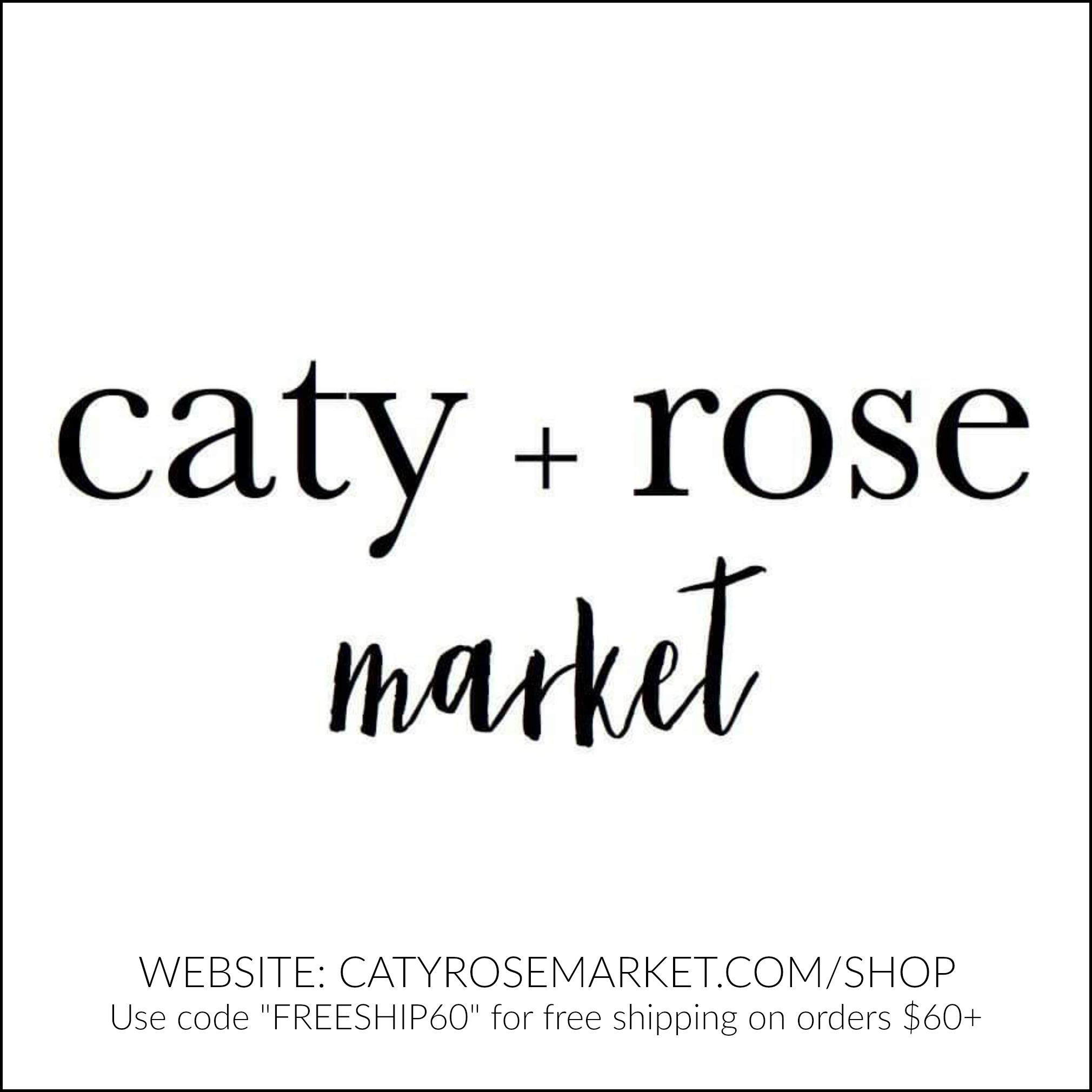 Caty + Rose Market | Catyrosemarket.com/shop