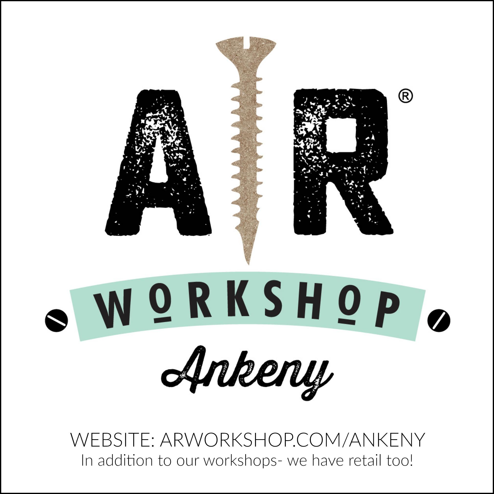 ArWorkshop Ankeny | ARWORKSHOP.COM/ANKENY