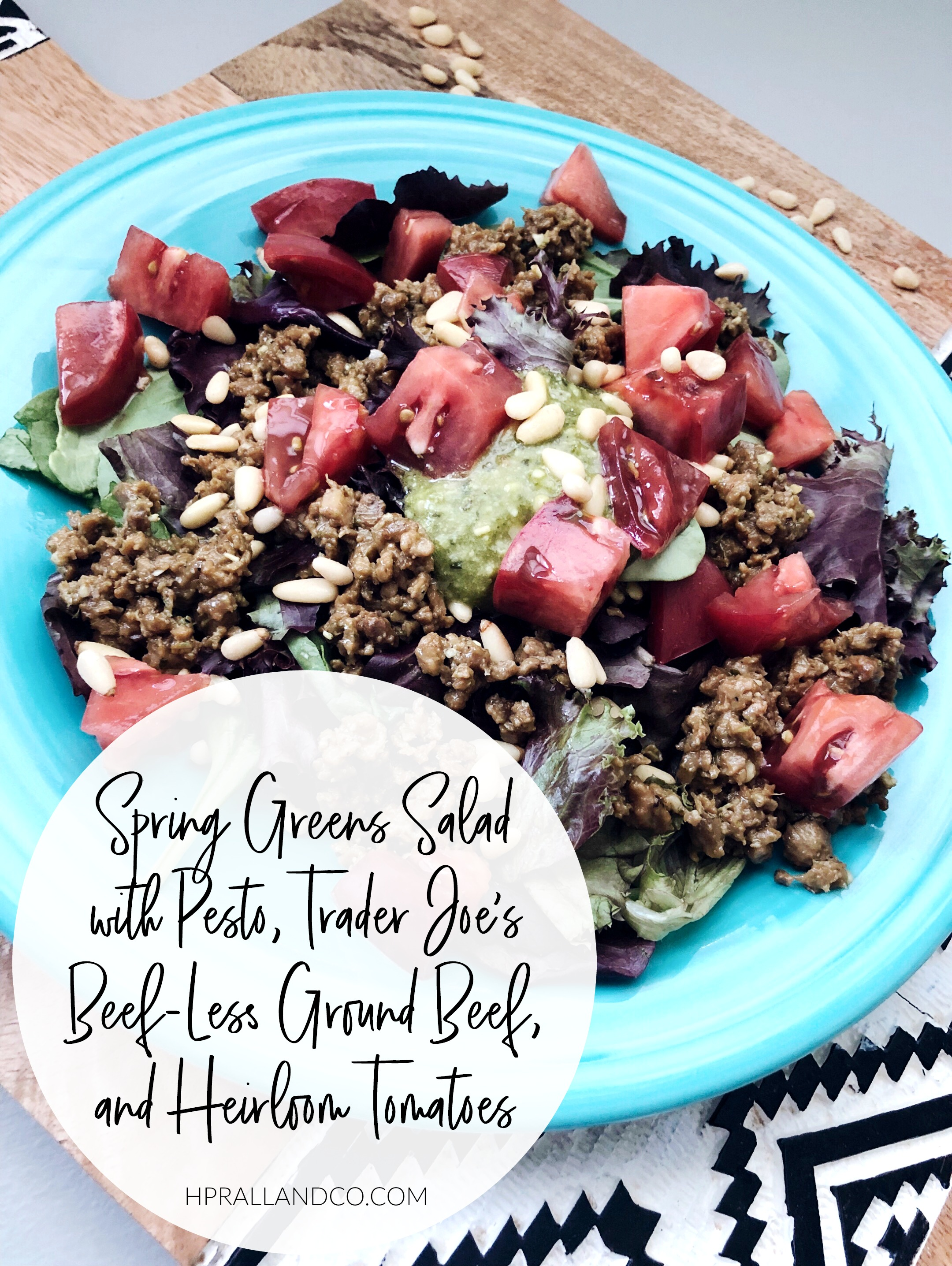 Spring Greens Salad with Pesto, Trader Joe's Beef-Less Ground Beef, and Heirloom Tomatoes | hprallandco.com