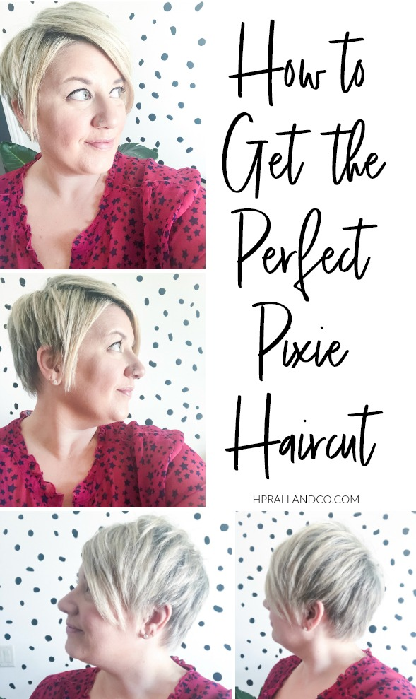 How to Get the Perfect Pixie Haircut | hprallandco.com