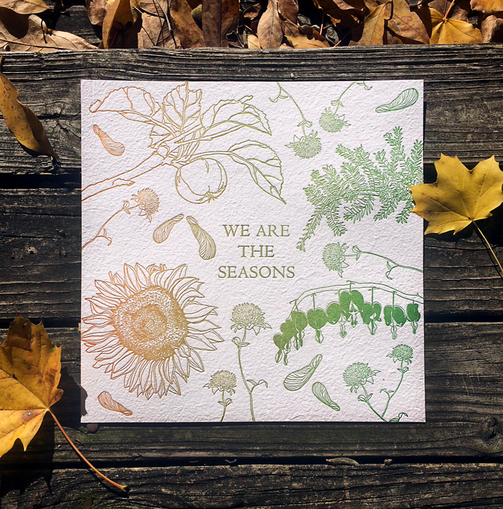 Letterpress Art Print We Are The Seasons Letterpress Print On Handmade Paper Liontail Press