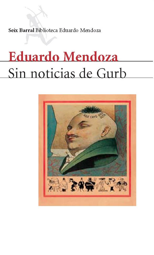 Sin noticias de Gurb, la novela de Eduardo Mendoza publicada en 1991 por la editorial Seix Barral  / FLICKR
