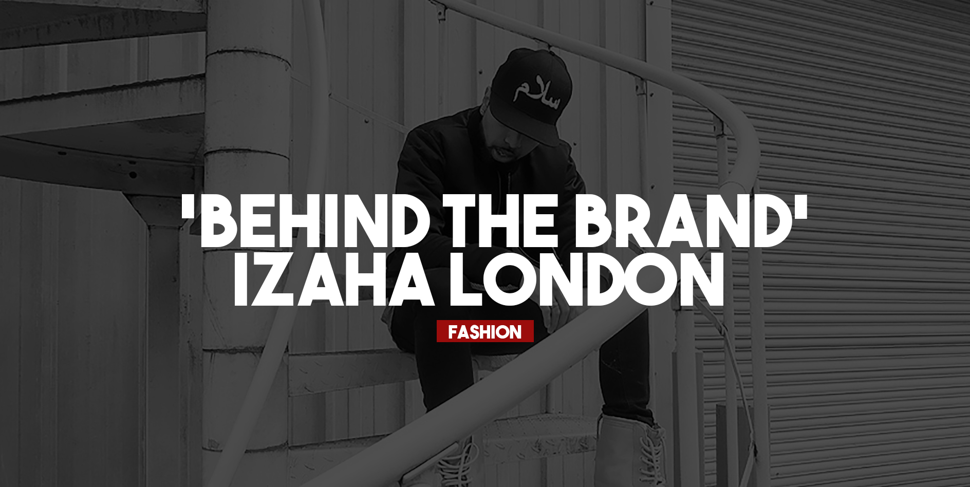In this article we spoke to Faisal Choudhry: YouTuber and founder of streetwear brand IZAHA London.