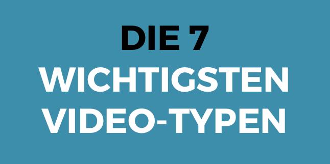 Die wichtigsten VIDEO-TYPEN