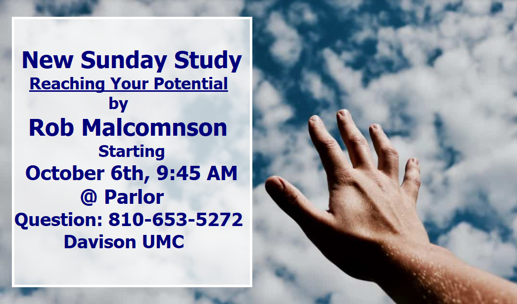 "Nurture Ministry offers NEW SUNDAY STUDY starting October 6th, 9:45 AM @ parlor. The title is ""Reaching Your Potential"" by Rob Malcomnson. If anyone who is not involved in any Sunday School activity, you are the one who is invited. Please join the study and find out how we can reach our potential in God."