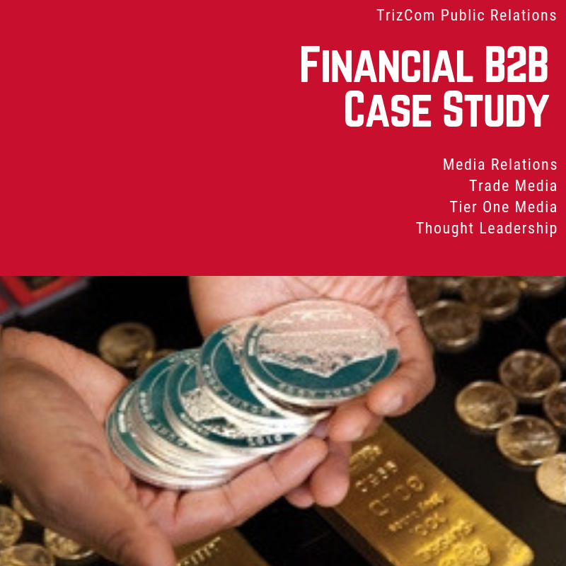 Download:    Financial B2B (Tier One  Placements) TrizCom PR Case Study