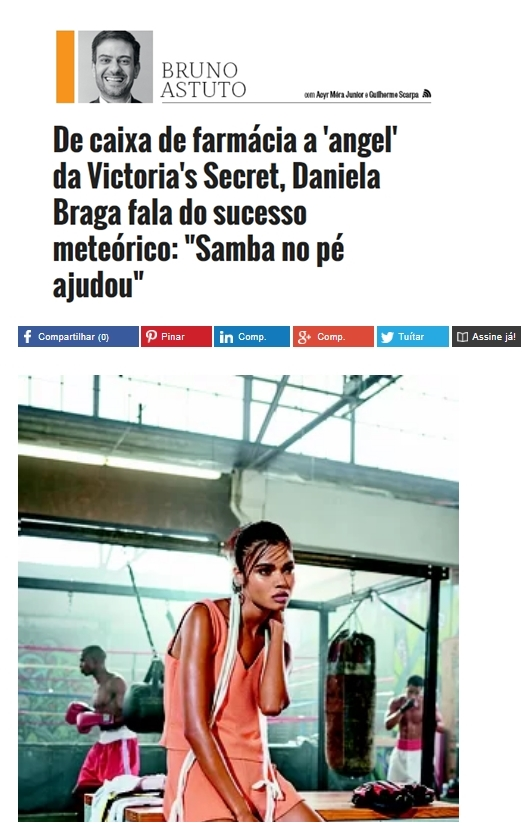 Click here to read the article:  http://epoca.globo.com/colunas-e-blogs/bruno-astuto/noticia/2015/02/de-caixa-de-farmacia-angel-da-victorias-secret-bdaniela-braga-fala-do-sucesso-meteoricob-samba-no-pe-ajudou.html