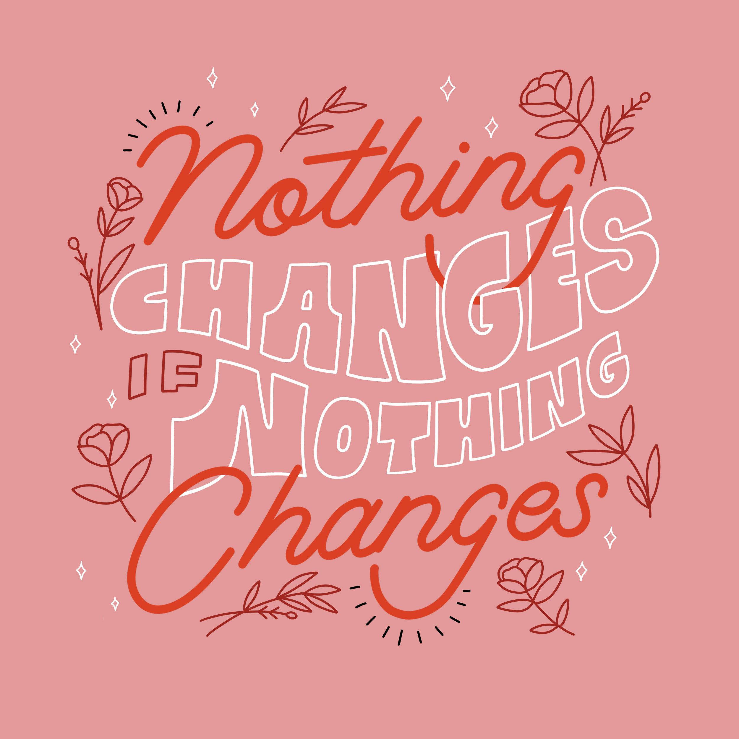nothingchanges.jpg