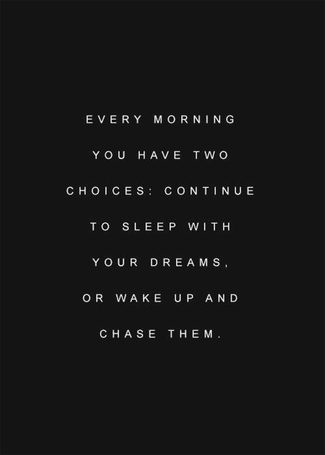 Chase Your Dreams | Akin Design Studio