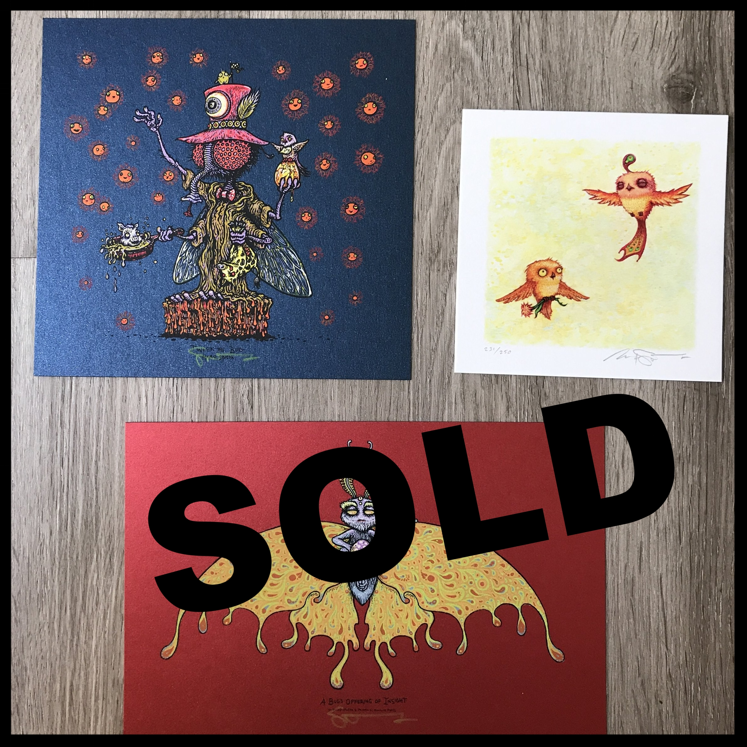 "$200 - PACK E - Tweek the Bug 7"" x 7"" + Happy Pleasant Flight Giclee 5"" x 5"" + A Bug's Offering of Insight 6"" x 9"""