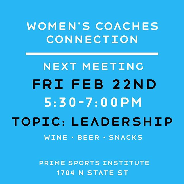 Women coaches- join us next Friday for a happy hour talk on leadership in coaching. A great refresher to prep for your spring season or reflect on the close of your last season!