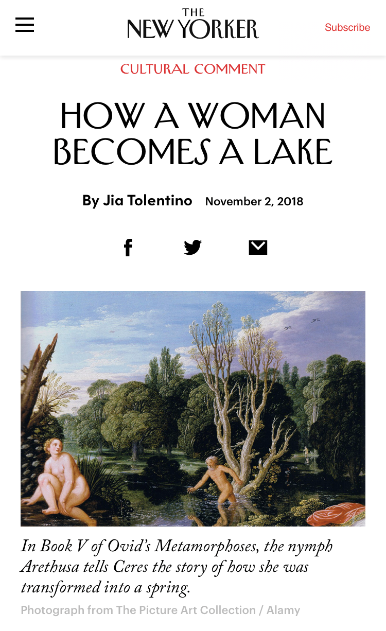 New Yorker:  How a Woman Becomes a Lake , by Jia Tolentino, November 2, 2018