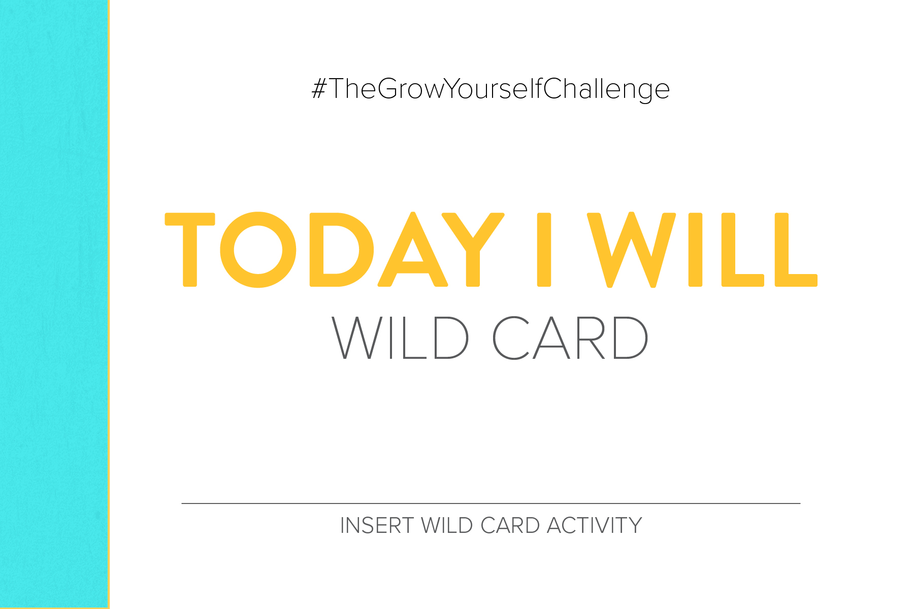 #TheGrowYourselfChallenge Today i will wild card insert wild card activity #Positiveaffirmations