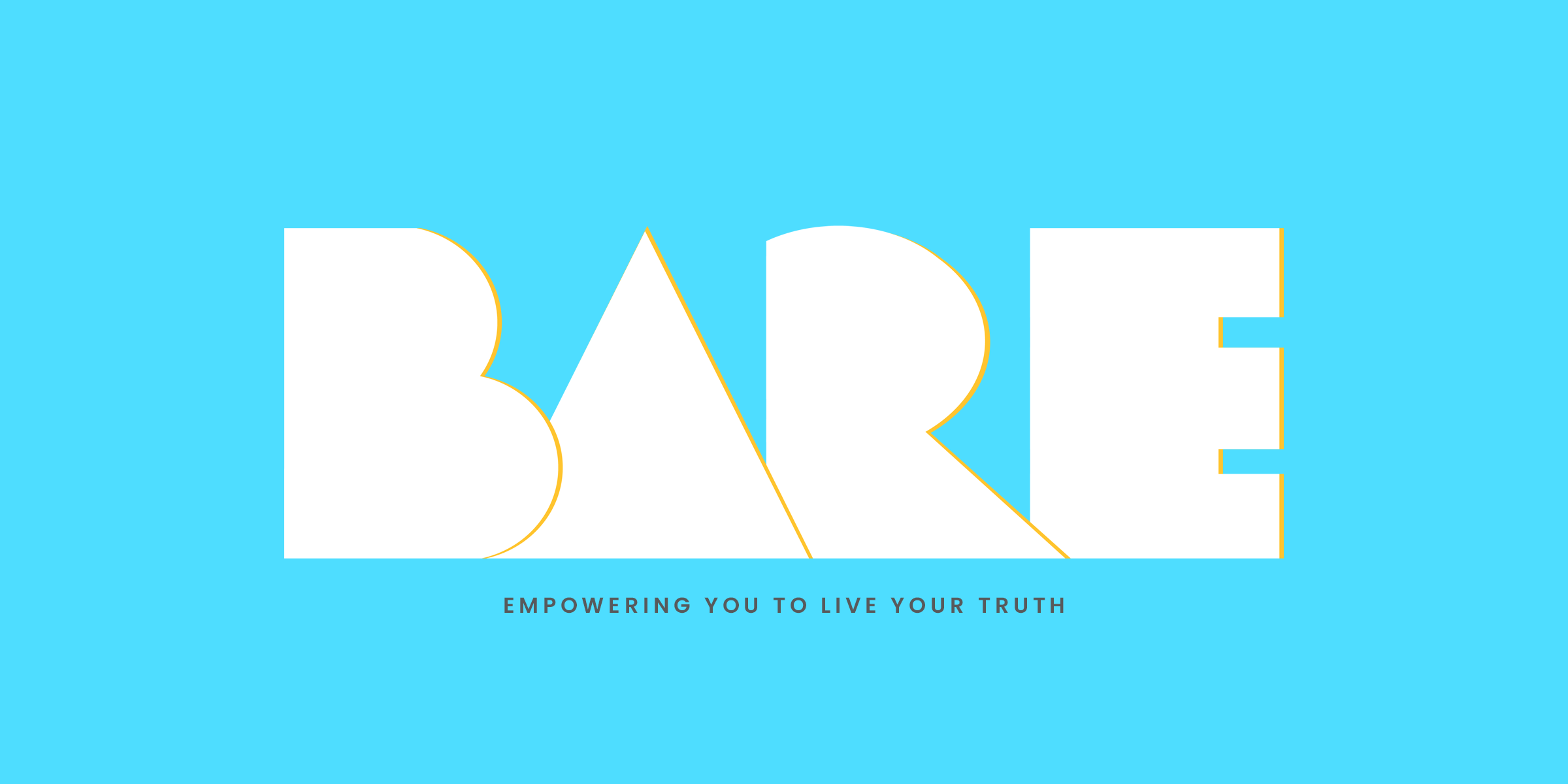BARE | Being Actively Real Everyday - Empowering you to live your truth | @ilivebare |  www.livebare.today