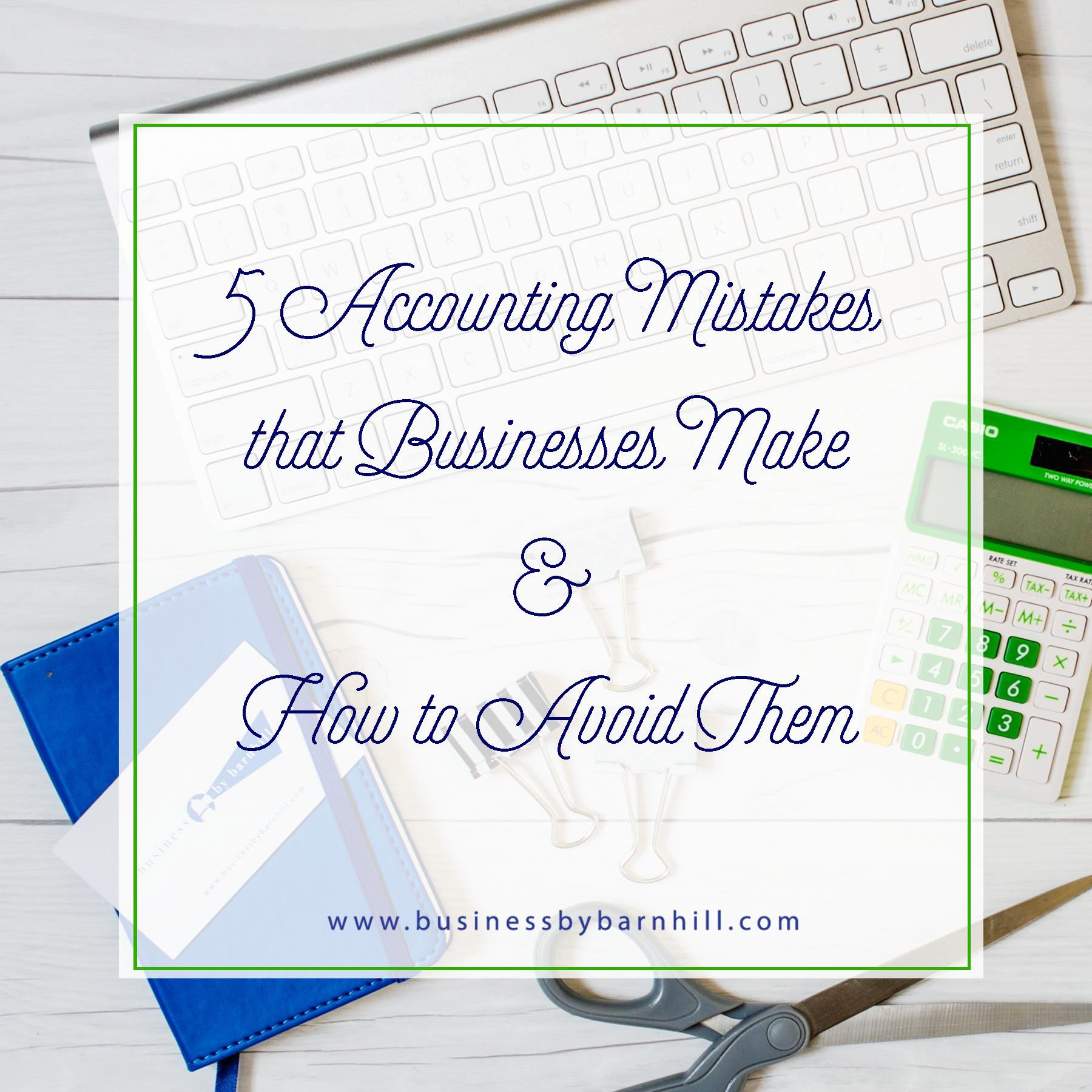business by barnhill 5 accounting mistakes that businesses make.jpg