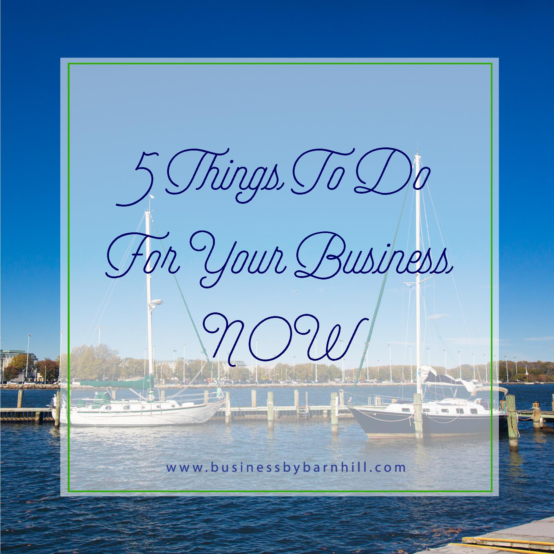 business by barnhill 5 things to do for your business now.jpg