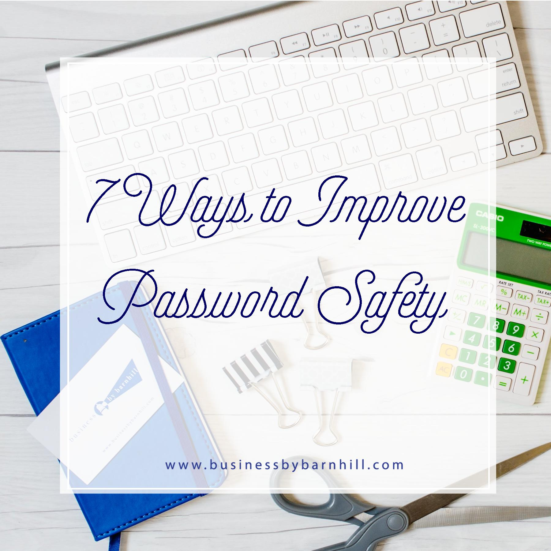 business by barnhill 7 ways to improve password safety.jpg