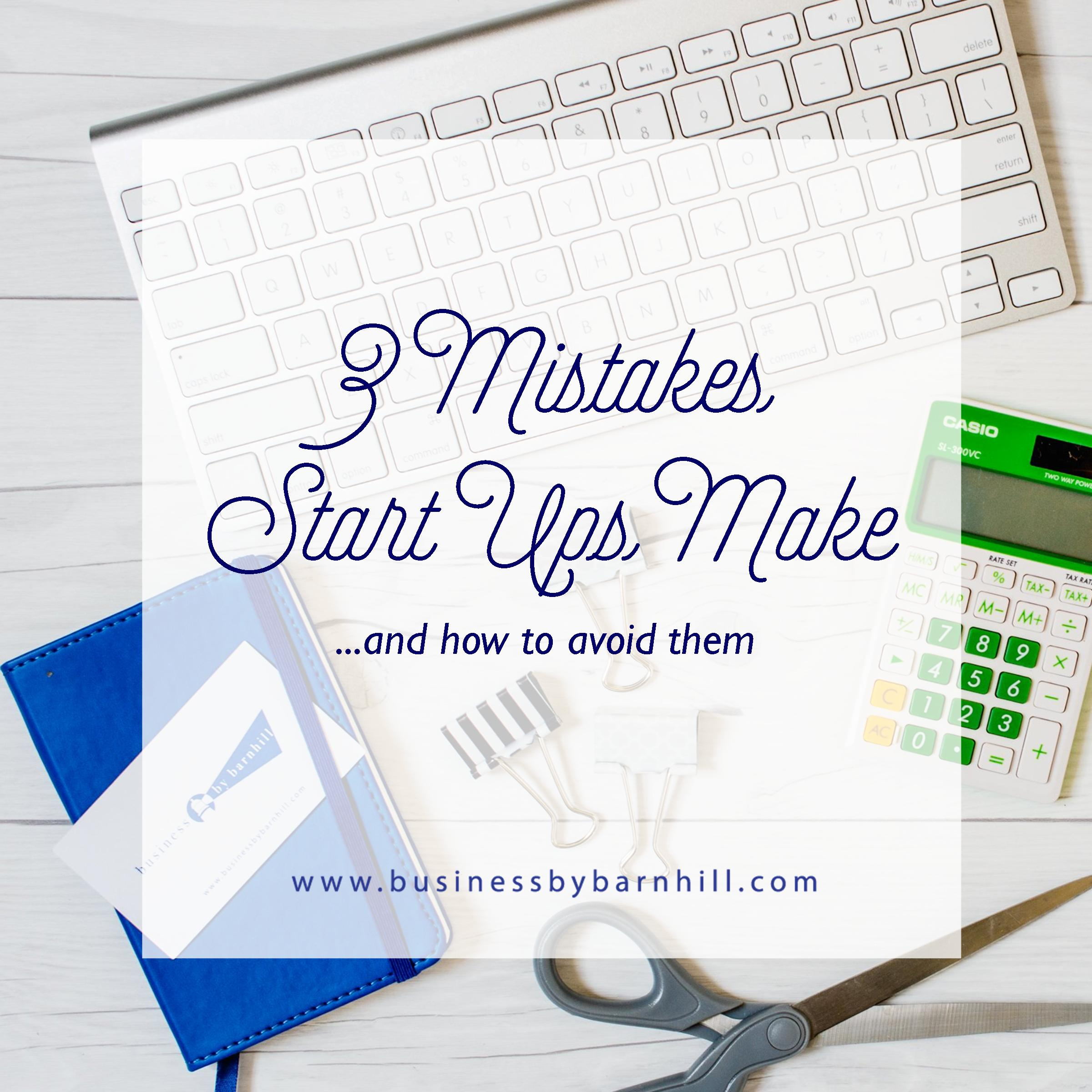 business by barnhill 3 mistakes start ups make and how to avoid.jpg