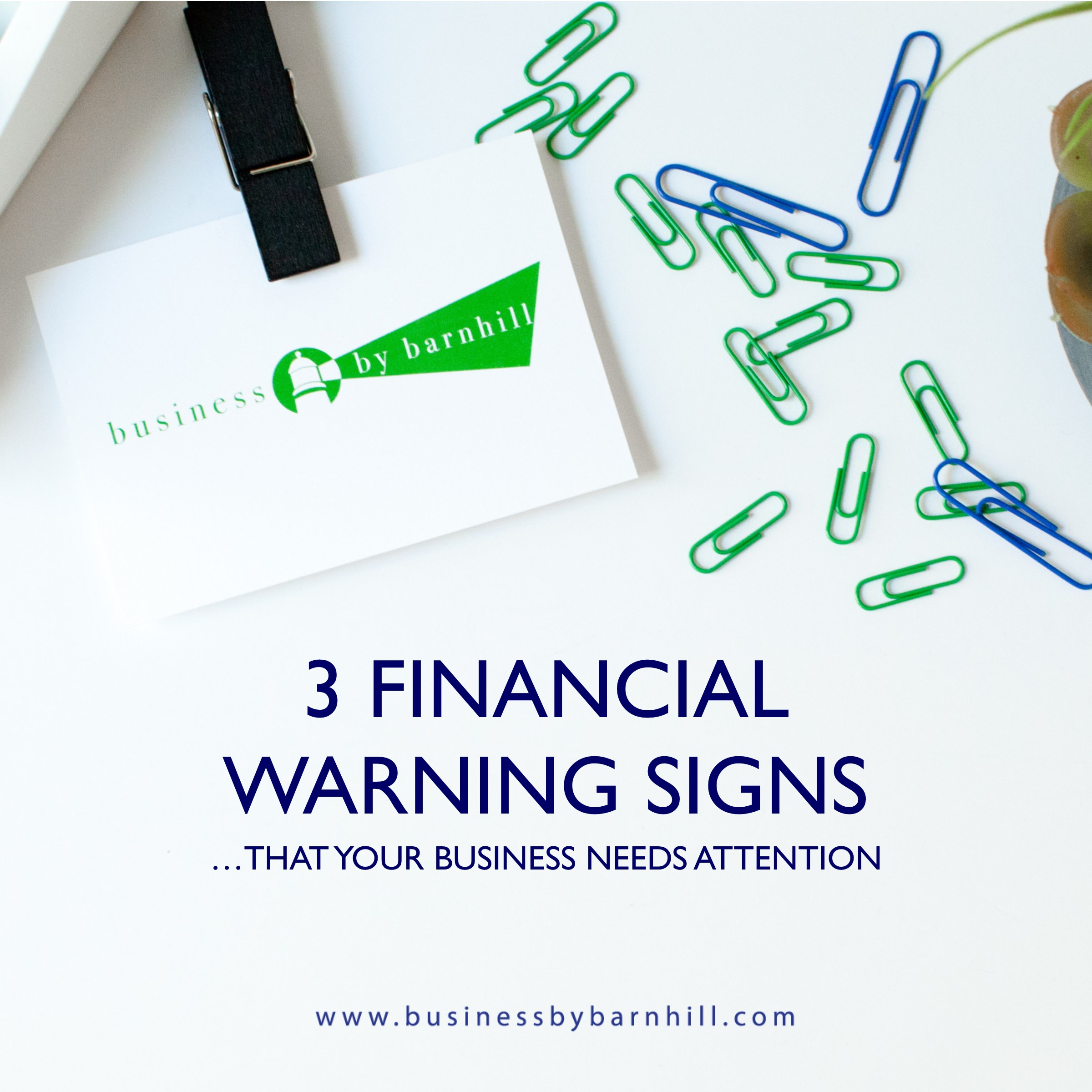 business by barnhill 3 financial warning signs that your business needs attention.jpg