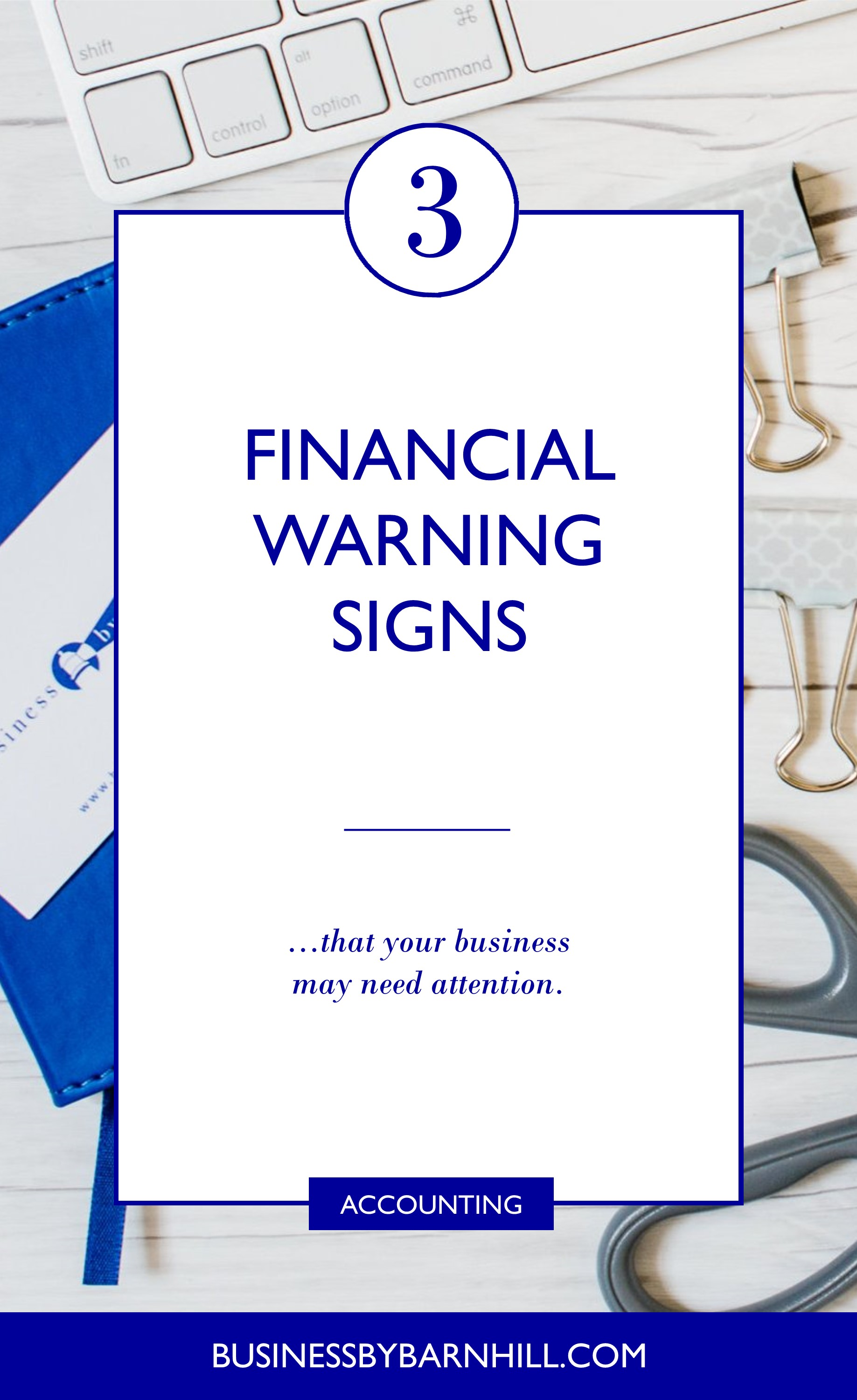 business by barnhill pinterest 3 financial warning signs that your business may need your attention 2.jpg