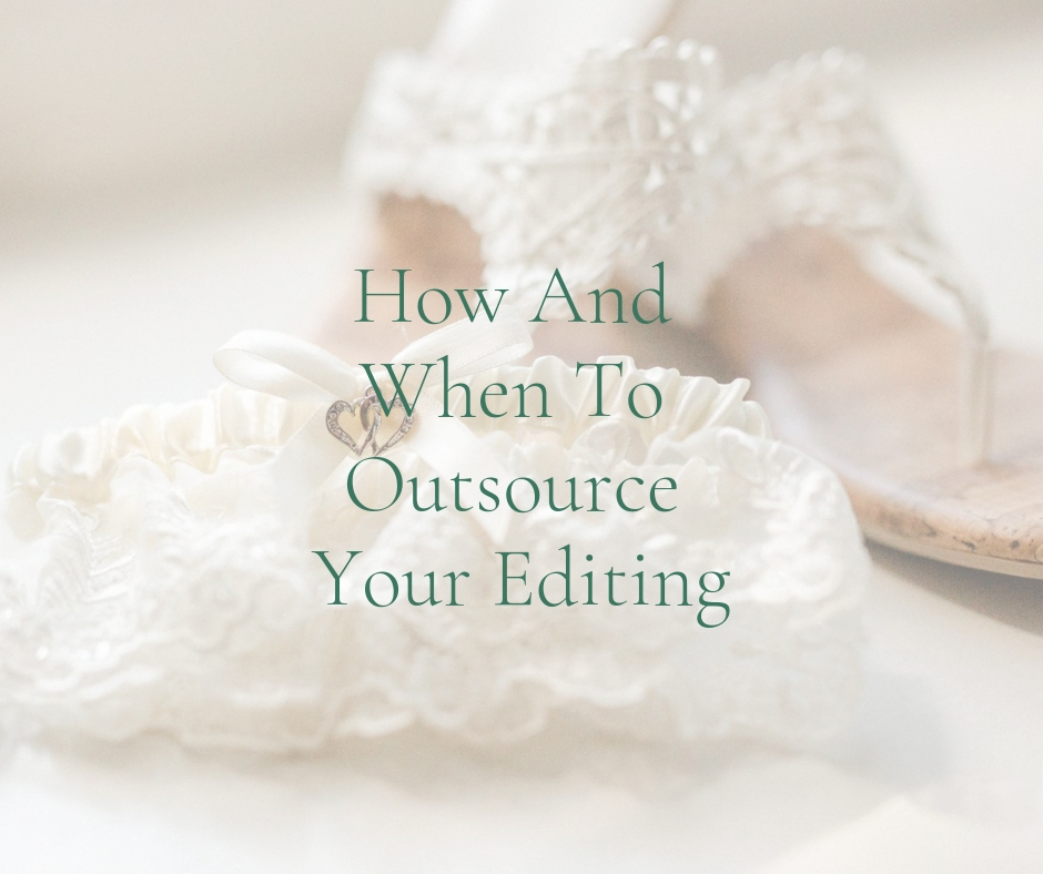 when to outsource your editing