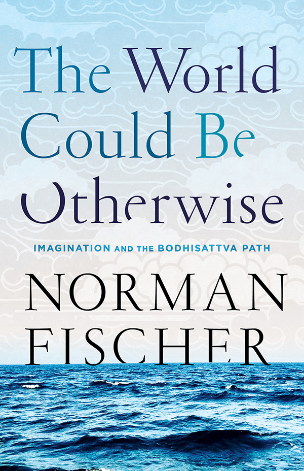 norman-fischer-world-could-be-otherwise-small.jpg