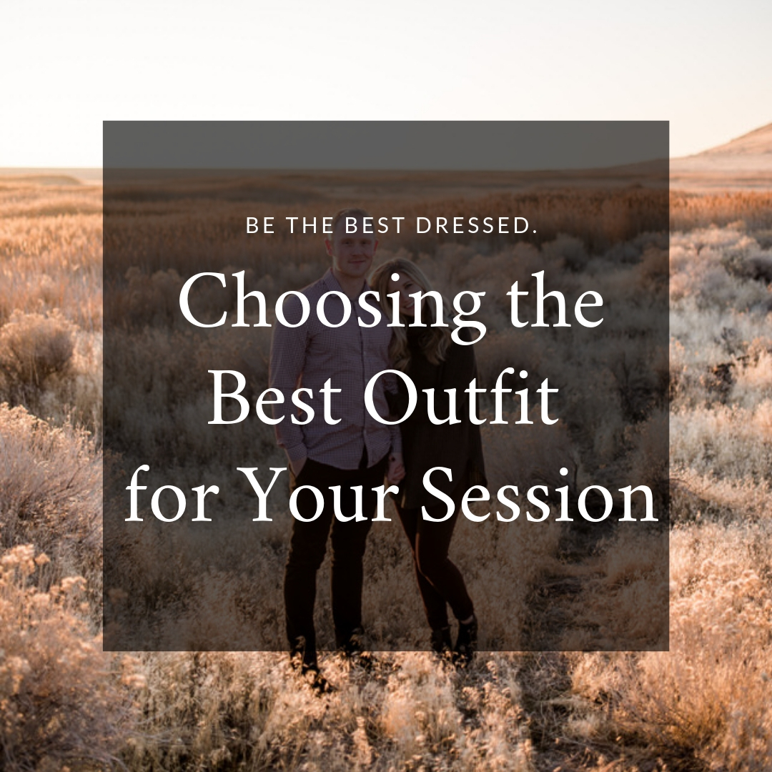 Choosing the Best Outfit for Your Session.jpg