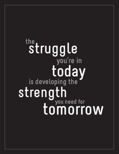Struggle today Strength tomorrow.jpg