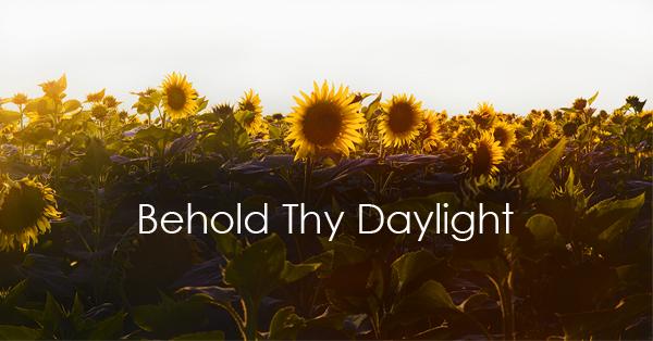 Behold_Thy_Daylight.jpg