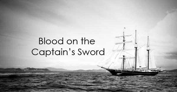 blood on the captain's sword.jpg