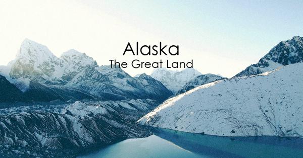 Alaska the Great Land.jpg