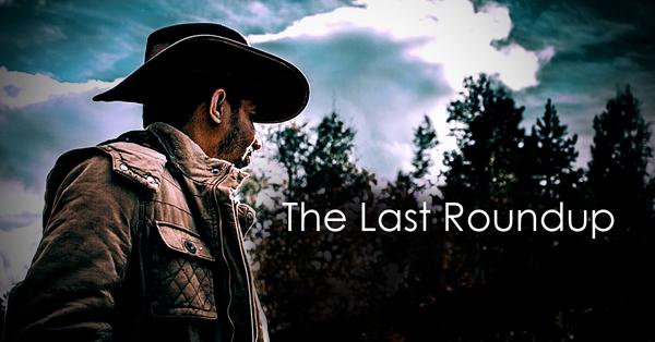 The Last Roundup.jpg