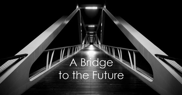 A Bridge to the Future.jpg