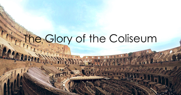 the glory of the coliseum.jpg