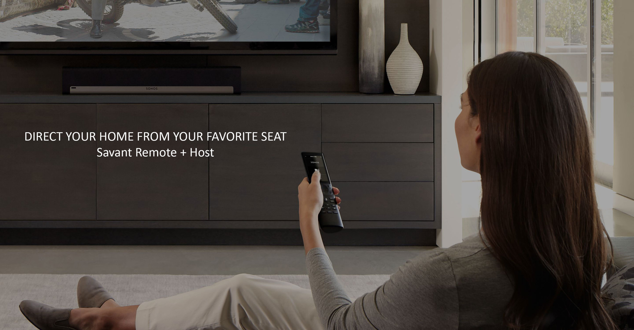 DIRECT YOUR HOME FROM YOUR FAVORITE SEAT
