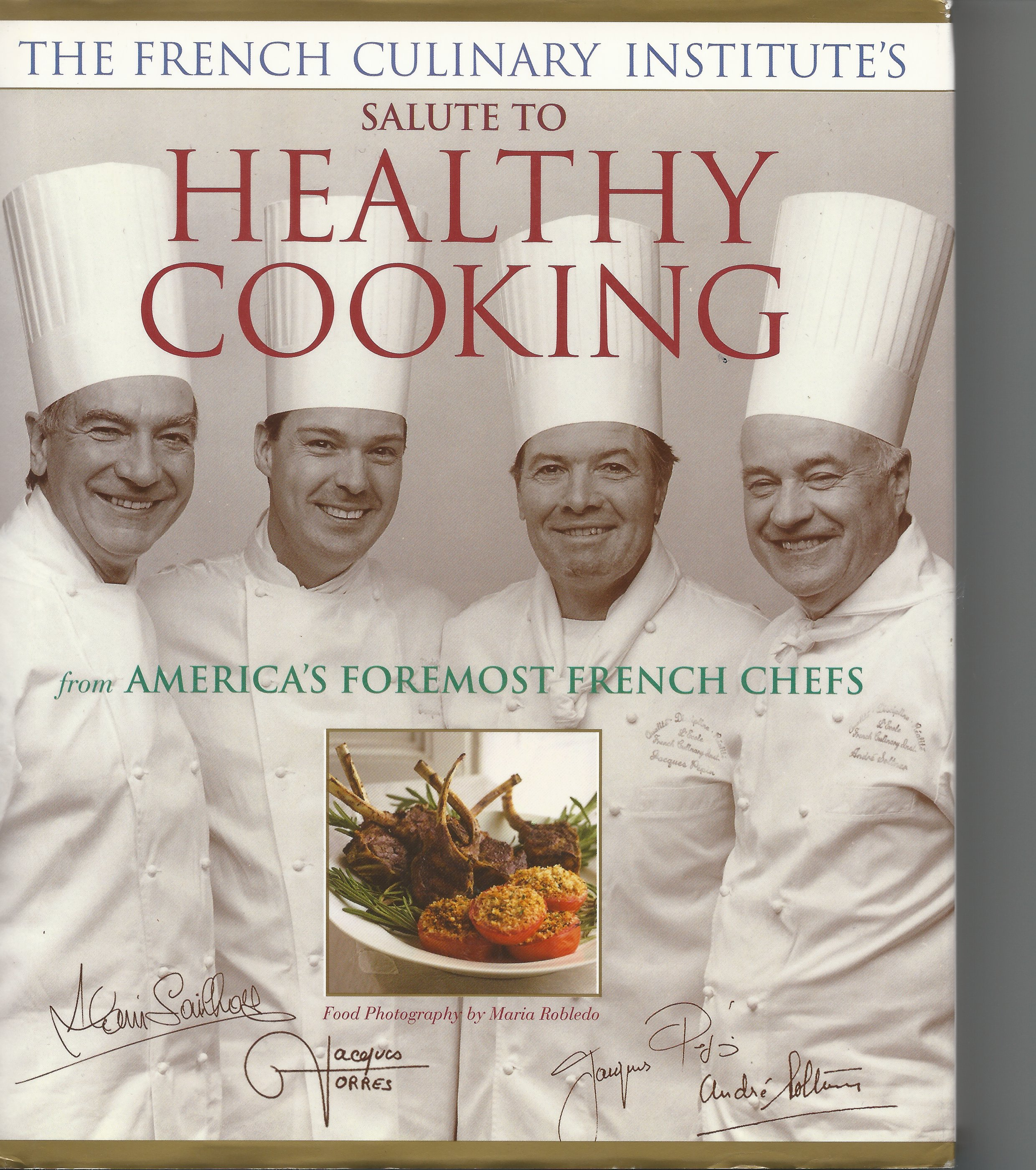 From left to right:  Chef Alain Sailhac ,  Chef Jacques Torres ,  Chef Jacques Pépin ,  Chef André Soltner .  They each autographed this book and gave it to me as a gift when I departed the International Culinary Center in New York before I moved here to LA to launch Chef Janet Crandall private catering.